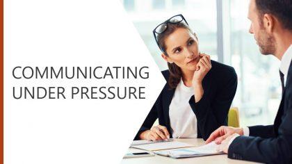 Communicating Under Pressure