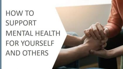 How to Support Mental Health for Yourself and Others