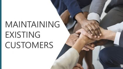 Maintaining Existing Customers