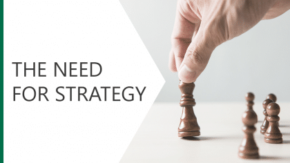 The Need for Strategy
