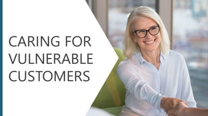 Caring for Vulnerable Customers