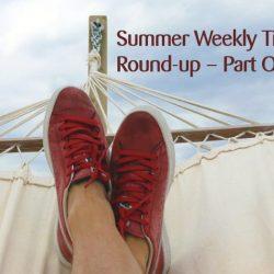 summer tip round up Part 1